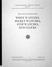 ORDNANCE MANUAL OF WRISTWATCHES, POCKET WATCHES, STOP WATCHES AND CLOCKS
