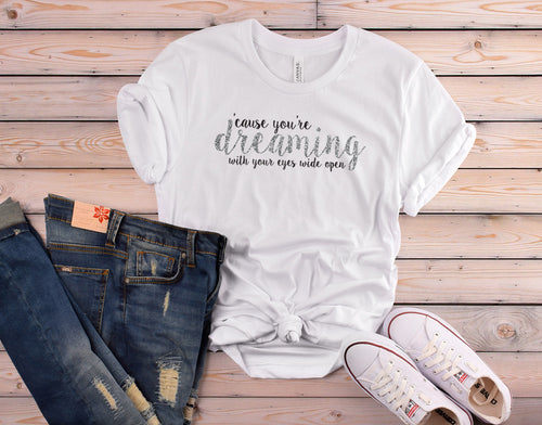 You're Dreaming Women's T-Shirt