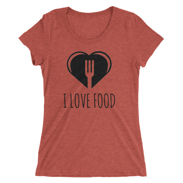 I Love Food Women's T-Shirt