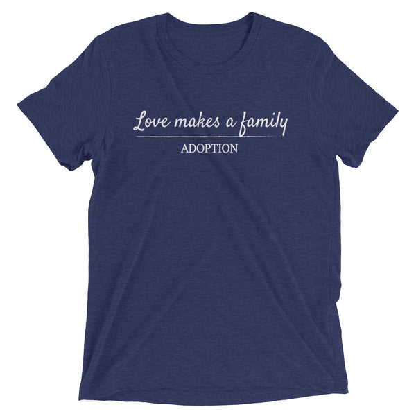 Love makes a family: adoption t-shirt.