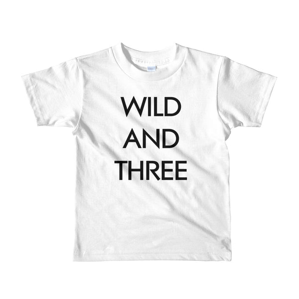 Wild and three t-shirt