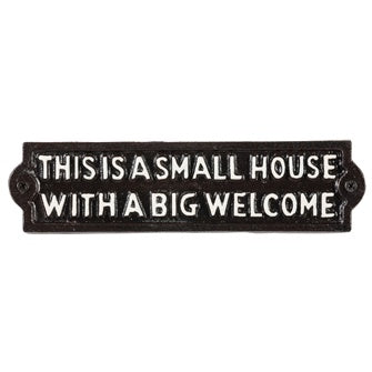 Small House Big Welcome Plaque cast iron