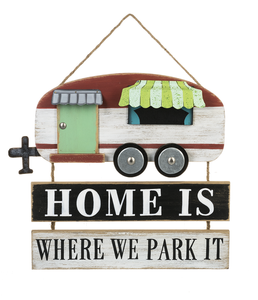 "Camper Sign "" Home is where we park it"""