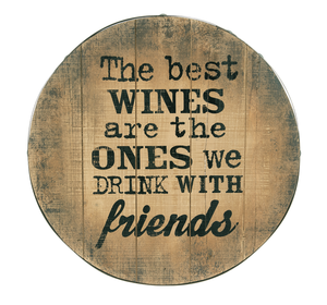 "Wood barrel top sign ""Best Wines… Friends"""