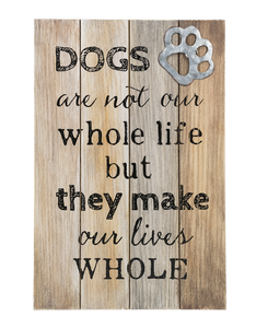 "Sign ""Dogs Whole Life"" wood"