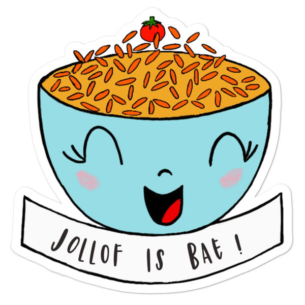 Jollof is Bae! Bubble-free stickers