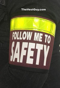 Follow me to safety armband reflective