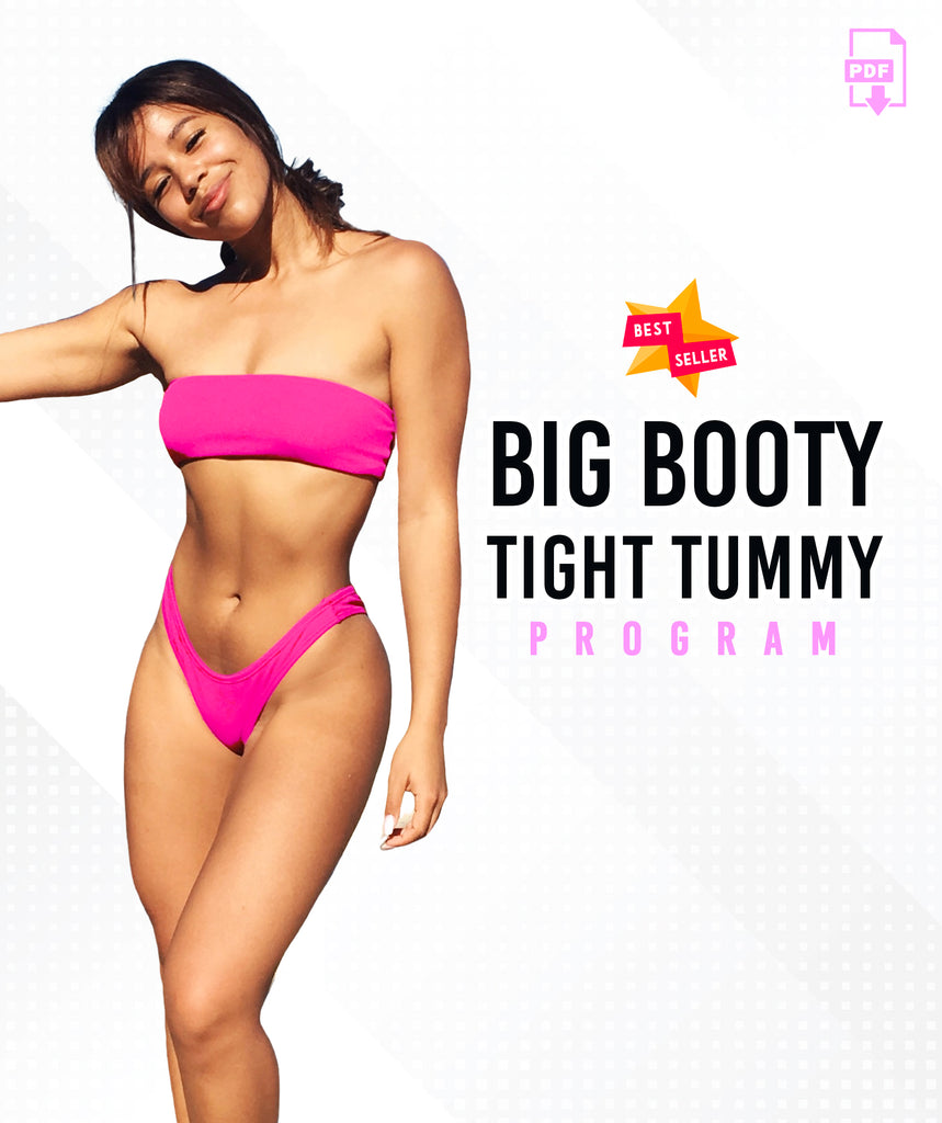 BIG BOOTY TIGHT TUMMY PROGRAM