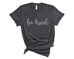 Be Kind Shirt. Kindness T-Shirt. Super Soft and Comfortable Unisex Shirt.