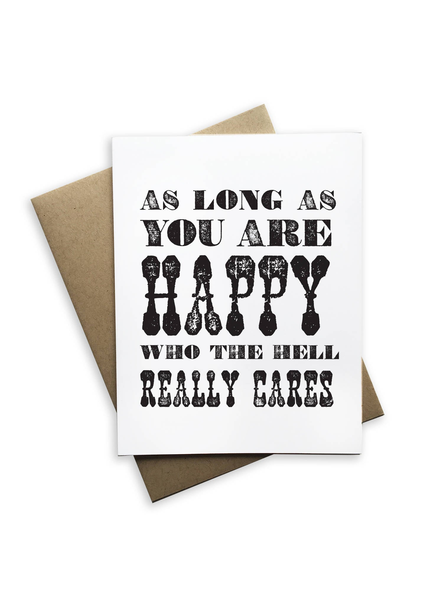 Tiramisu Paperie - As Long As You Are Happy Who The Hell Cares Notecard