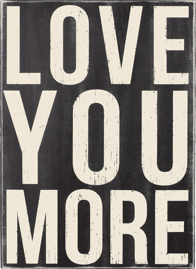 Love You More Box Sign 15 x 21