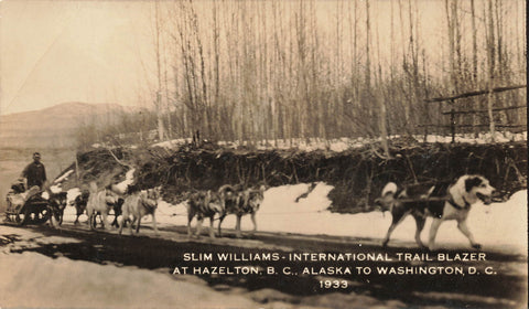 Hazelton, BC. Slim Williams Dog Team AK to Washington 1933. Canada RPPC Postcard
