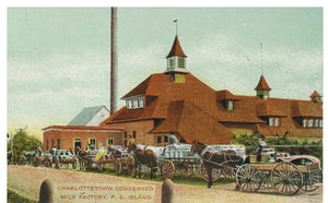 P.E.I. CHARLOTTETOWN. 1900'S CONDENSED DAIRY MILK FACTORY. POSTCARD. PRINCE EDWARD ISLAND, CANADA.