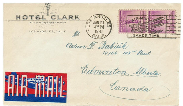 USA ADVERTISING COVER, HOTEL CLARK. LOS ANGELES, CA. TO EDMONTON, AB., CANADA 1941.