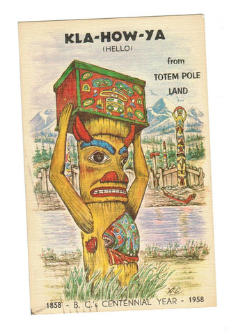 THE EAGLE-HALIBUT TOTEM POLE. 1858 - 1958 BRITISH COLUMBIA CENTENNIAL YEAR. POSTCARD. CANADA.