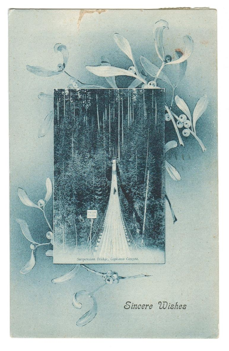 "J.H. CHAPMAN. GREETING POSTCARD, ""SINCERE WISHES"". SUSPENSION BRIDGE CAPILANO CANYON. #1319. CANADA."