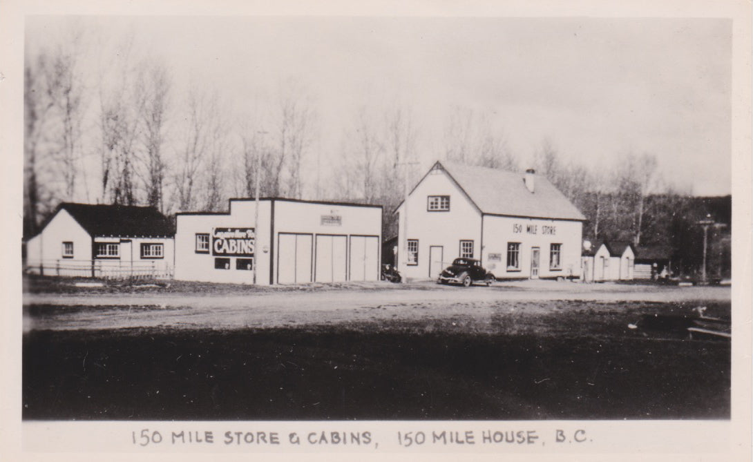 BC. 150 Mile House. RPPC. Postcard. Store and Cabins. British Columbia, Canada