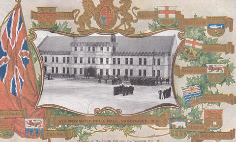 PATRIOTIC MILITARY POSTCARD 6TH REGIMENT DRILL HALL VANCOUVER B.C CANADA