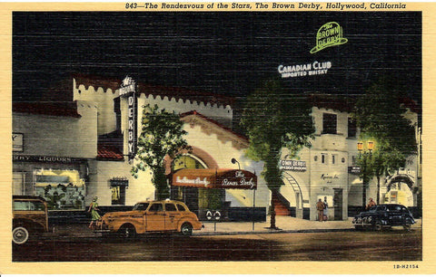 THE RENDEZVOUS OF THE STARS THE BROWN DERBY, HOLLYWOOD CA. 1940'S YELLOW CAB CANADIAN CLUB WHISKEY SINAGE NIGHT SCENE LINEN POSTCARD U.S