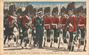King George Vl Inspecting Canadian Highlanders On Royal Tour. Canada Postcard