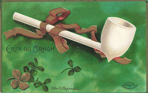 Ellen Clapsaddle Irish Postcard. Pipe. Erin Go Bragh