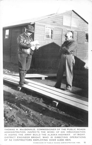 Alaska Highway. Thomas MacDonald Inspects Work Aiding Army Build Of Alaska Highway. Scarce Canada RPPC Postcard