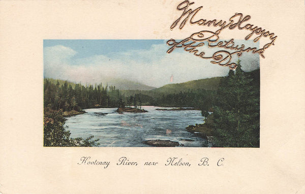 Nelson, BC. Postcard. Many Happy Returns. Gold Lettering. Kootenay River. Canada