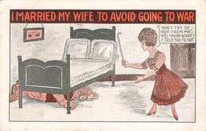 Suffragette Comic Postcard. I Married My Wife To Avoid Going To War