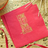 I Came To Get Down - Blitzen Cocktail Napkins