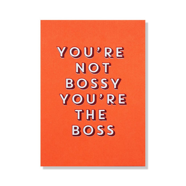 You're Not Bossy Greeting Card