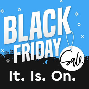 Black Friday Sale is Underway!