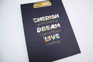 Cherish YESTERDAY Dream TOMORROW Live TODAY Clipfolio