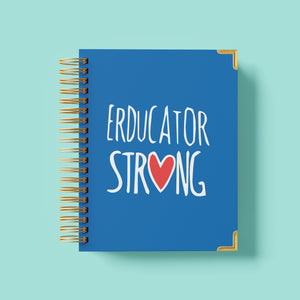 2020 - 2021 ERDUCATOR STRONG by Gerry Brooks - Undated Teacher Planner