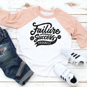 Failure is Success in Progress T-Shirt