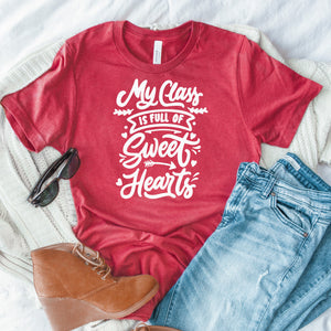 My Class Is Full Of Sweethearts shirt | BERTEAU & Co.