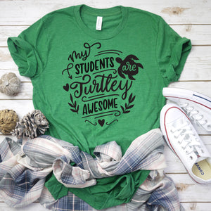 My Students Are Turtley Awesome shirt | BERTEAU & Co.