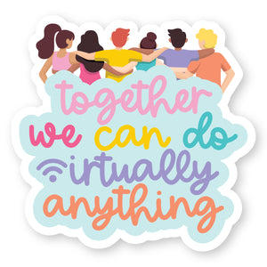 Together We Can Do Virtually Anything Sticker