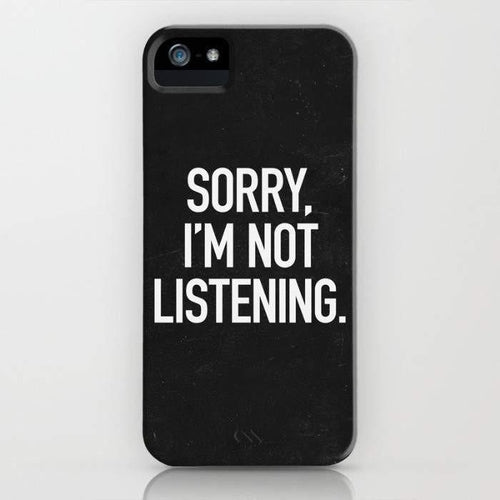 Sorry, I'm Not Listening Mobile Cover - Local Tres