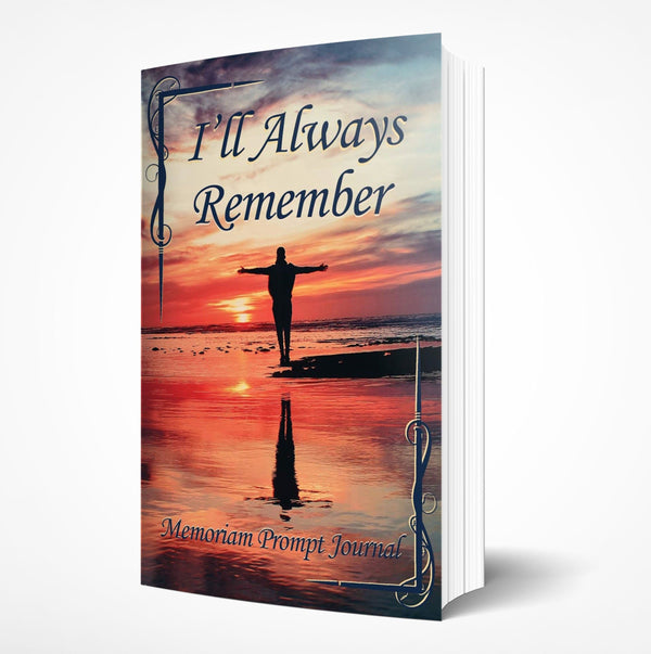 I'll Always Remember: Memoriam Prompt Journal