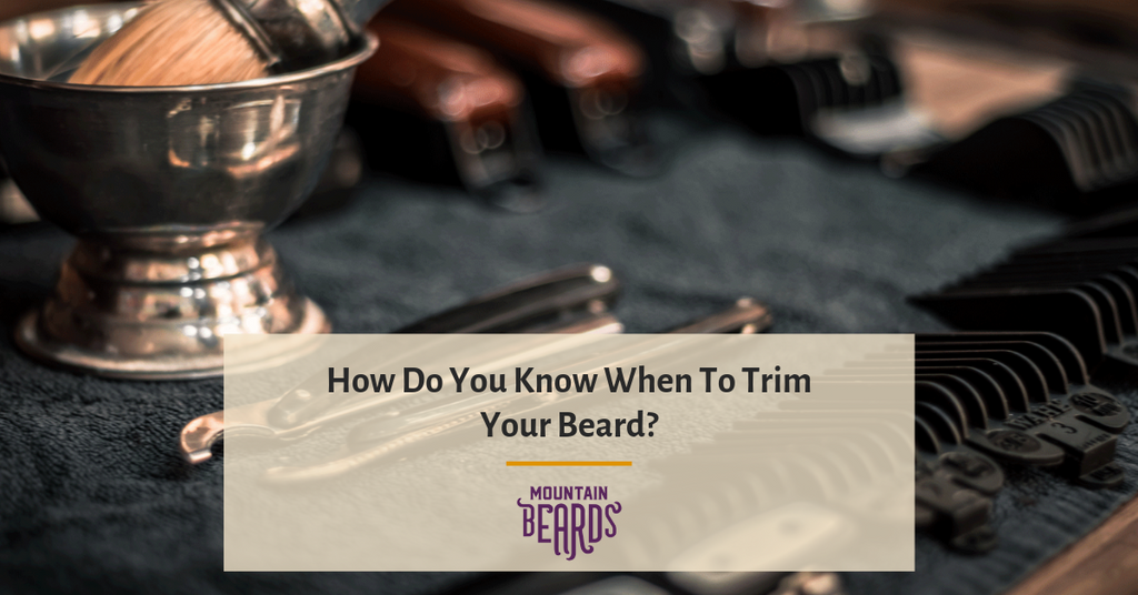 How Do You Know When To Trim Your Beard?