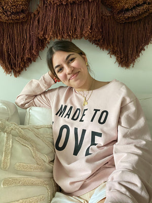 Made To Love Adult Sweatshirt | Rose