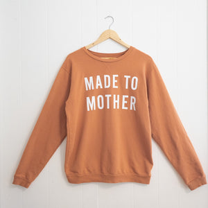Made To Mother Sweatshirt | Toasted Caramel