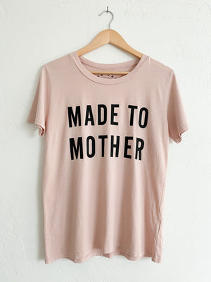 Made To Mother Tee | Rose