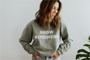 Show Kindness Sweatshirt | Sage
