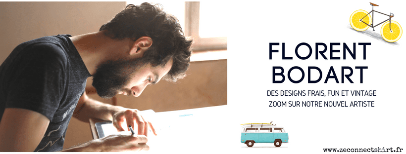 l'Artiste Français Florent Bodart rejoint la tribu Zé Connect Shirt
