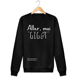 Sweat Unisexe Aller Moi Gigot - Imprimé Blanc - Zé Connect Shirt France