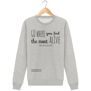 Sweat Unisexe Go Where You Feel The Most Alive (Dans La Cuisine) - Imprimé Noir - Zé Connect Shirt France