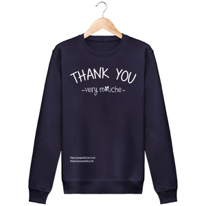 Sweat Unisexe Thank You Very Mouche - Imprimé Blanc - Zé Connect Shirt France