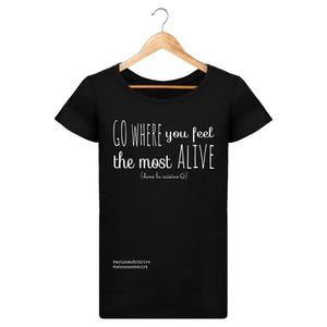 T-Shirt Femme Go Where You Feel The Most Alive (Dans La Cuisine) -Imprimé Blanc - Zé Connect Shirt France