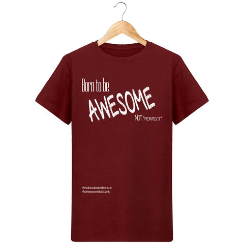 T-Shirt Homme Born To Be Awesome Not Perfect -Imprimé Blanc - Zé Connect Shirt France